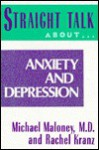 Straight Talk about Anxiety and Depression - Michael Maloney, Rachel Kranz