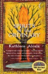 Spirits of the Ordinary: A Tale of Casas Grandes - Kathleen Alcala