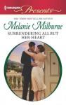 Surrendering All But Her Heart (Harlequin Presents) - Melanie Milburne