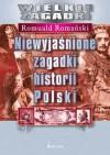 Niewyjaśnione zagadki historii Polski - Romuald Romański
