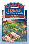Career Ideas for Kids Who Like Writing - Diane Lindsey Reeves, Nancy Bond, Lindsey Clasen