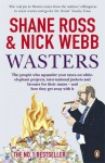 Wasters - Shane Ross, Nick Webb