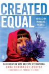 Created Equal: Voices on Women's Rights - Anna Horsbrugh-Porter, Patrick Stewart