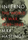 Inferno: The World at War, 1939-1945 - Max Hastings, Ralph Cosham