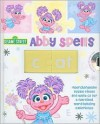 Sesame Street Abby Spells [With CD (Audio)] - Laura Gates Galvin, Sesame Art