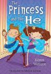 The Princess And The He - Karen Wallace