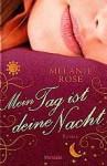 Mein Tag Ist Deine Nacht Roman - Melanie Rose