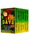 The Last Days: Six Post-Apocalyptic Thrillers - Michael R. Hicks, Kyle West, Edward R. Robertson, T.W. Piperbrook, Scott Nicholson, Bobby Adair