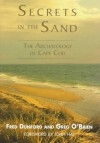Secrets In The Sand: Archaeology On Cape Cod And The Islands - Fred Dunford, Greg O'Brien