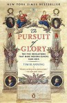 The Pursuit of Glory: The Five Revolutions That Made Modern Europe: 1648-1815 - Timothy C.W. Blanning, David Cannadine
