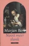 Nooit meer slank - Marjan Berk