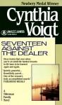 Seventeen Against the Dealer (Tillerman Family , #7) - Cynthia Voigt
