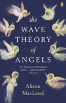 The Wave Theory of Angels - Alison MacLeod