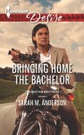 Bringing Home the Bachelor - Sarah M. Anderson
