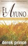 Ayuno, El (Spanish Edition) - Derek Prince