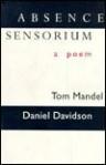 Absence Sensorium - Tom Mandel, Daniel Davidson
