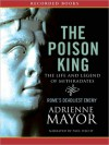 The Poison King: The Life And Legend Of Mithradates, Rome's Deadliest Enemy (MP3 Book) - Adrienne Mayor, Paul Hecht