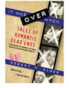 It Was Over When: Tales of Romantic Dead Ends - Robert K. Elder