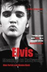 Elvis: From Memphis to Hollywood - Alan Fortas, Alanna Nash