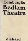 Edinburgh's Bedlam Theatre - Jon Webster, Bill Dunlop, Roger Savage, Owen Dudley Edwards