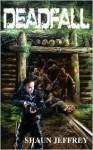 Deadfall - Shaun Jeffrey