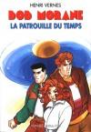 La Patrouille du Temps - Henri Vernes, Frank Leclercq