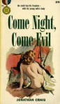 Come Night, Come Evil - Jonathan Craig