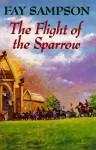 The Flight of the Sparrow - Fay Sampson