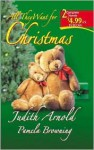 All They Want for Christmas (Comfort and Joy/Merry Christmas, Baby) - Judith Arnold, Pamela Browning
