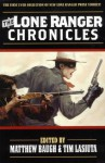 The Lone Ranger Chronicles - James Reasoner, Matthew Baugh, Tim Lasiuta