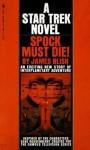 Spock Must Die! (Star Trek Adventures, #1) - James Blish