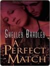 A Perfect Match - Shelley Bradley