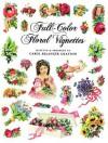 Full-Color Floral Vignettes - Carol Belanger-Grafton
