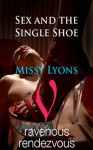 Sex and the Single Shoe - Missy Lyons