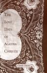 The Lost Days of Agatha Christie - Carole Owens