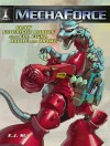 Mechaforce: Draw Futuristic Robots That Fly, Fight, Battle and Brawl - E.J. Su