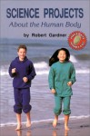 Science Projects about the Human Body - Robert Gardner