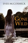 Gone Wild - Ever McCormick
