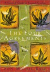 The Four Agreements: A Practical Guide to Personal Freedom, A Toltec Wisdom Book - Miguel Ruiz