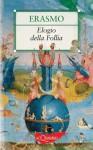 Elogio della Follia - Desiderius Erasmus, Anna Corbella Ortalli