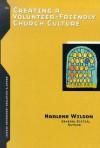 Creating a Volunteer-Friendly Church Culture - Marlene Wilson