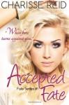 Accepted Fate - Charisse Reid, Clarise Tan