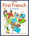 First French at School: Usborne - Kathy Gemmell