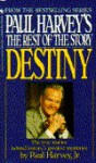 Destiny: From Paul Harvey's the Rest of the Story - Paul Harvey