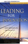 Leading for Innovation: And Organizing for Results - Frances Hesselbein, Marshall Goldsmith, Iain Somerville