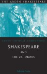 Shakespeare and the Victorians: Arden Critical Companions - Adrian Poole