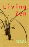 Living Zen - Robert Linssen, Christmas Humphreys, Diana Abrahams-Curiel, R. Godel