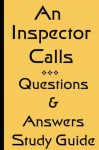 J B Priestley's An Inspector Calls - Questions and Answers - John Mahoney