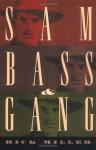 Sam Bass & Gang - Rick Miller