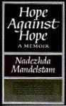 Hope Against Hope (#218) - Nadezhda Mandel'shtam